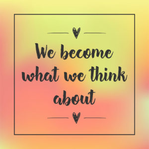 We become what we think about--dreams to reality
